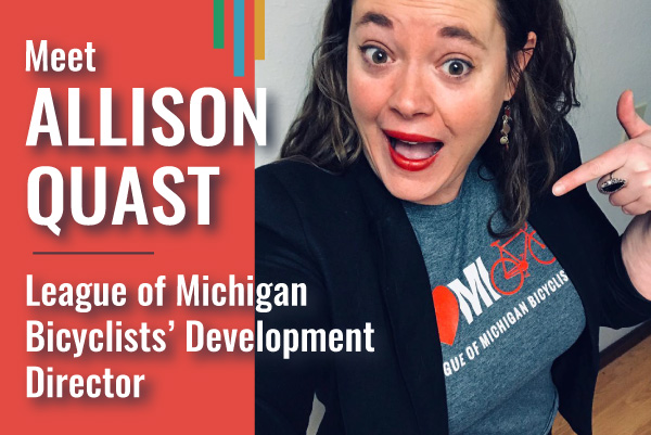Allison Quast League of Michigan Bicyclists' Development Director