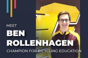 Meet Ben Rollenhagen: Champion for Bicycling Education