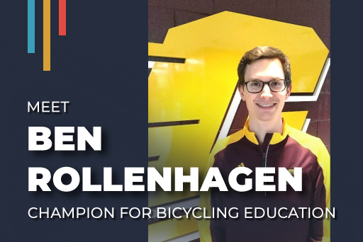 Meet Ben Rollenhagen: Champion for Bicycling Education